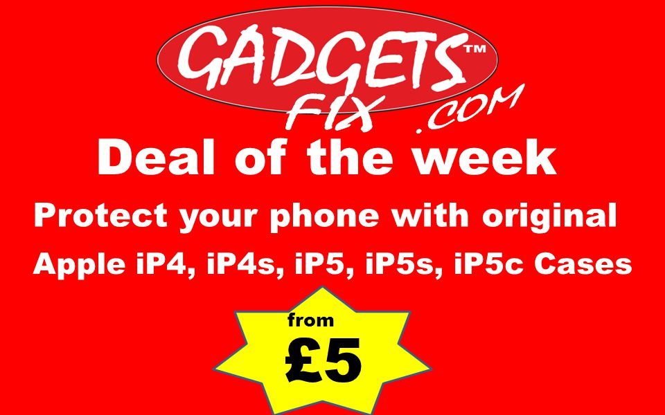 Deal of the week Apple iP4, iP4s, iP5, iP5s, iP5c Cases Protect your phone with original £5 from