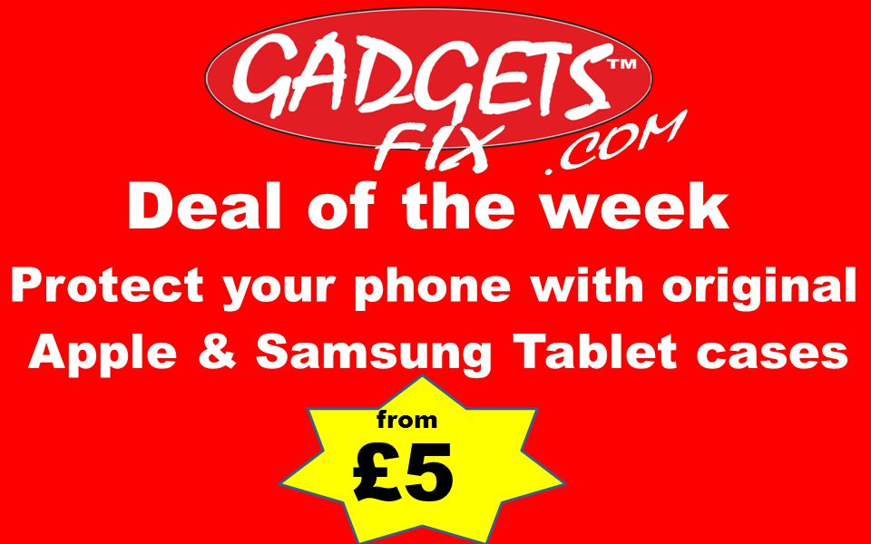 Deal of the week Apple & Samsung Tablet cases Protect your phone with original £5 from