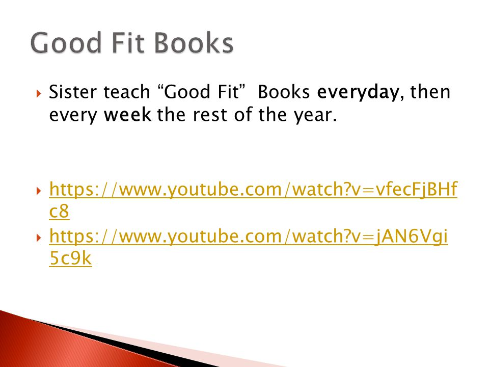  Sister teach Good Fit Books everyday, then every week the rest of the year.