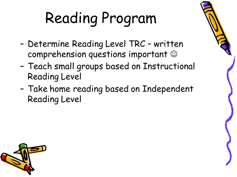 How you can help with reading at home… –Take home reading – independent reading level Make it ENJOYABLE.