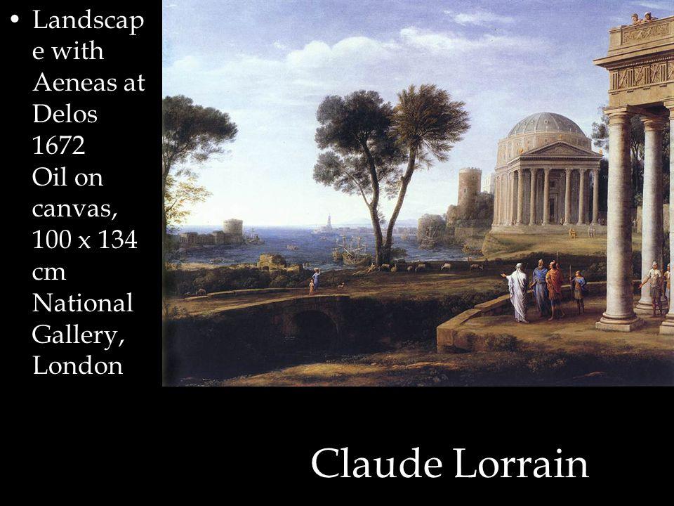 Claude Lorrain Landscap e with Aeneas at Delos 1672 Oil on canvas, 100 x 134 cm National Gallery, London
