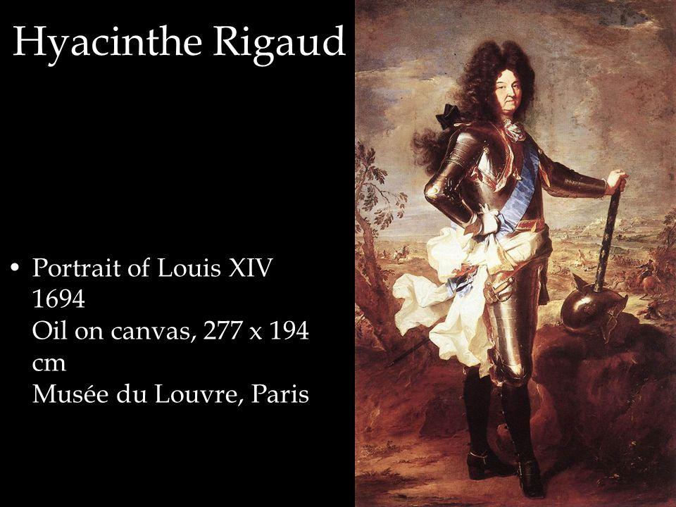 Hyacinthe Rigaud Portrait of Louis XIV 1694 Oil on canvas, 277 x 194 cm Musée du Louvre, Paris