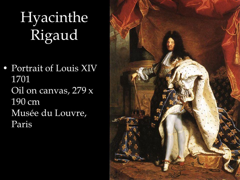 Hyacinthe Rigaud Portrait of Louis XIV 1701 Oil on canvas, 279 x 190 cm Musée du Louvre, Paris