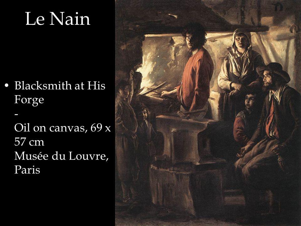 Le Nain Blacksmith at His Forge - Oil on canvas, 69 x 57 cm Musée du Louvre, Paris