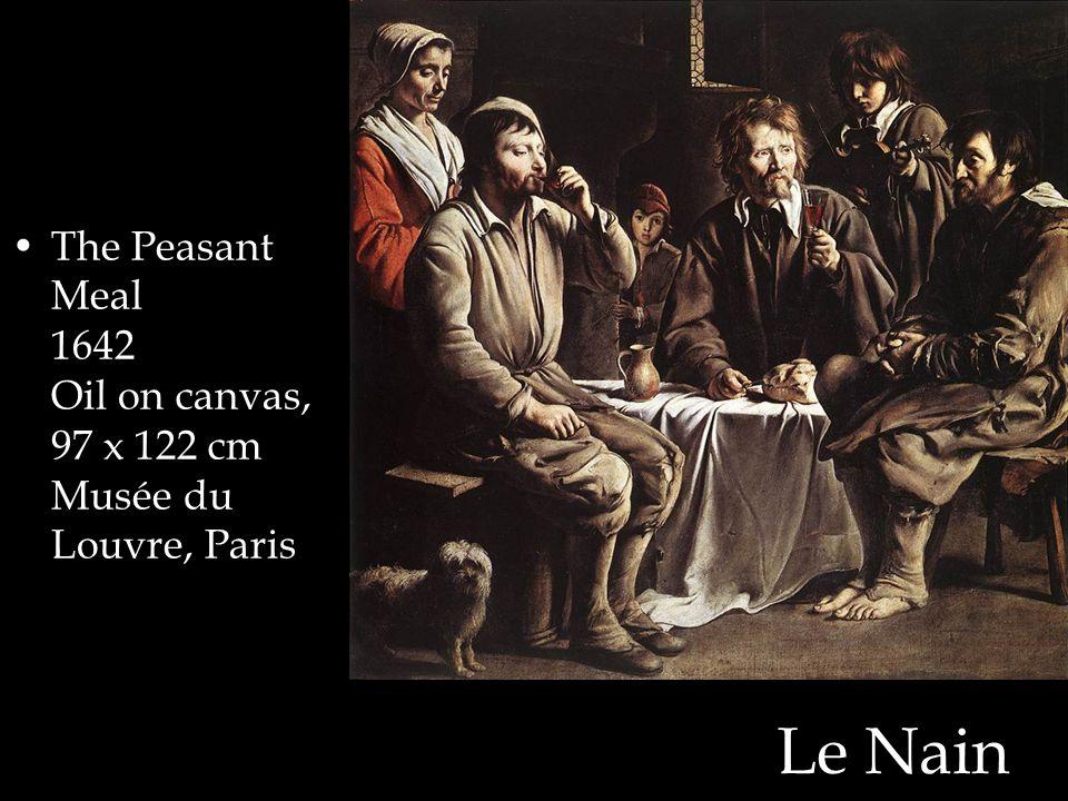 Le Nain The Peasant Meal 1642 Oil on canvas, 97 x 122 cm Musée du Louvre, Paris