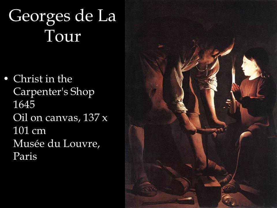 Georges de La Tour Christ in the Carpenter s Shop 1645 Oil on canvas, 137 x 101 cm Musée du Louvre, Paris