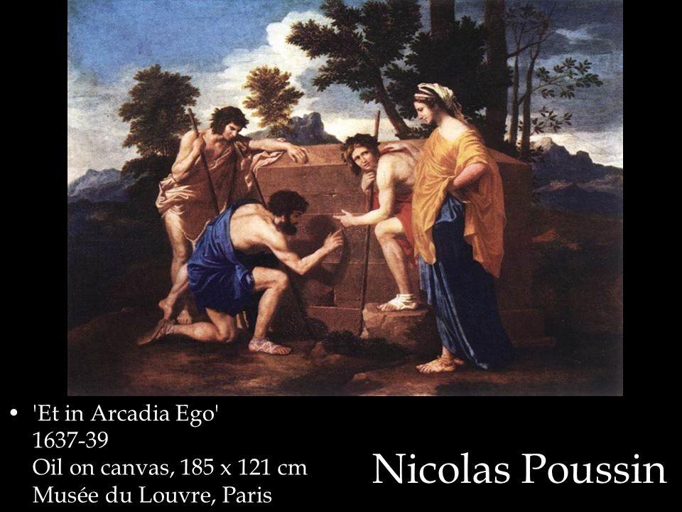 Nicolas Poussin Et in Arcadia Ego 1637-39 Oil on canvas, 185 x 121 cm Musée du Louvre, Paris