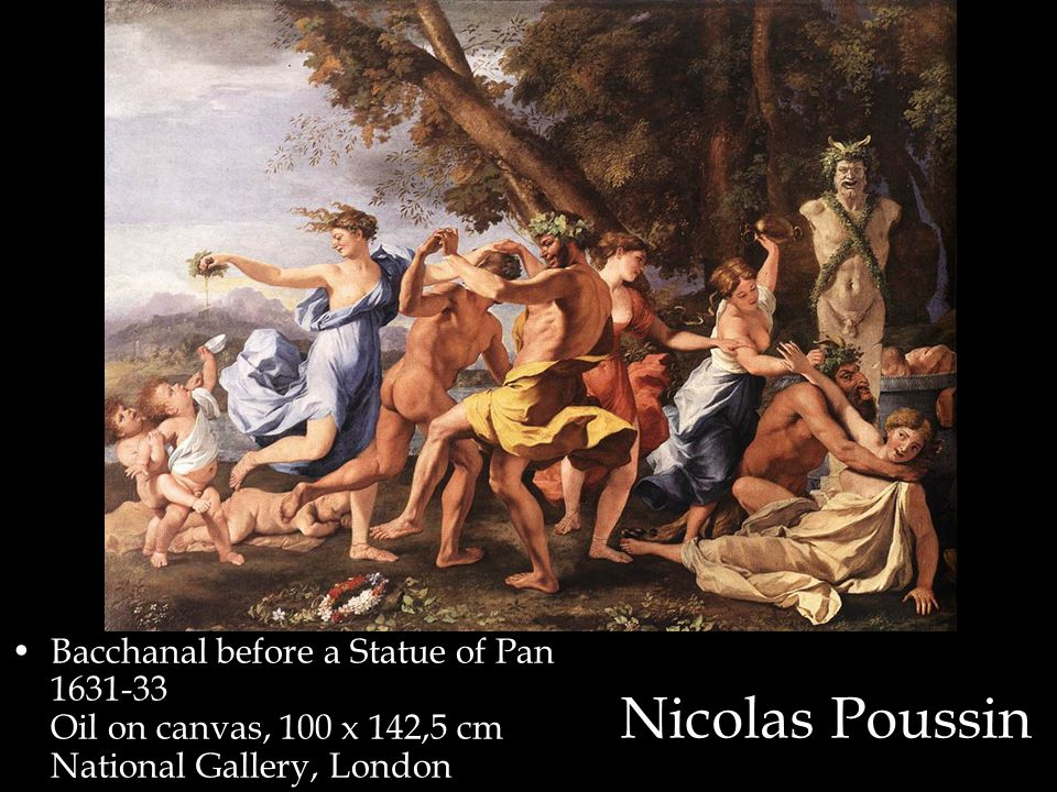 Nicolas Poussin Bacchanal before a Statue of Pan 1631-33 Oil on canvas, 100 x 142,5 cm National Gallery, London