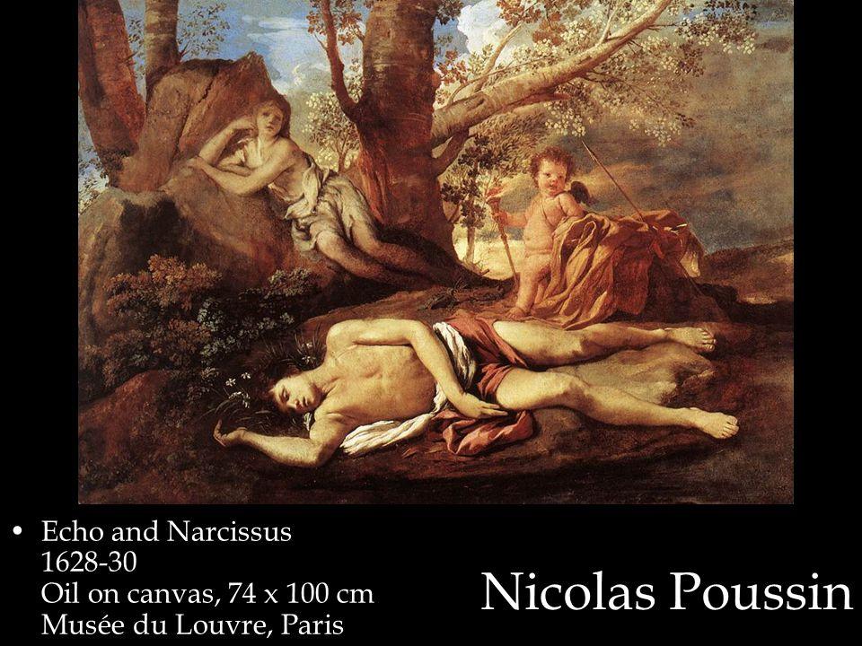 Nicolas Poussin Echo and Narcissus 1628-30 Oil on canvas, 74 x 100 cm Musée du Louvre, Paris
