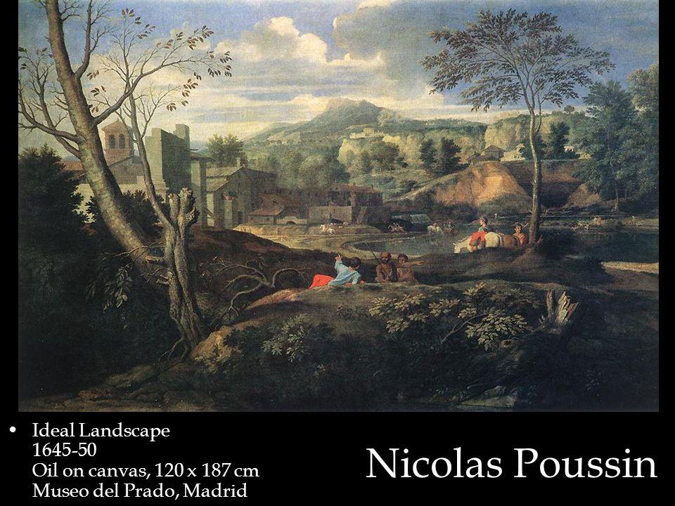 Nicolas Poussin Ideal Landscape 1645-50 Oil on canvas, 120 x 187 cm Museo del Prado, Madrid
