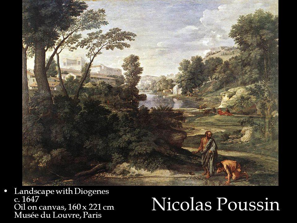 Nicolas Poussin Landscape with Diogenes c. 1647 Oil on canvas, 160 x 221 cm Musée du Louvre, Paris
