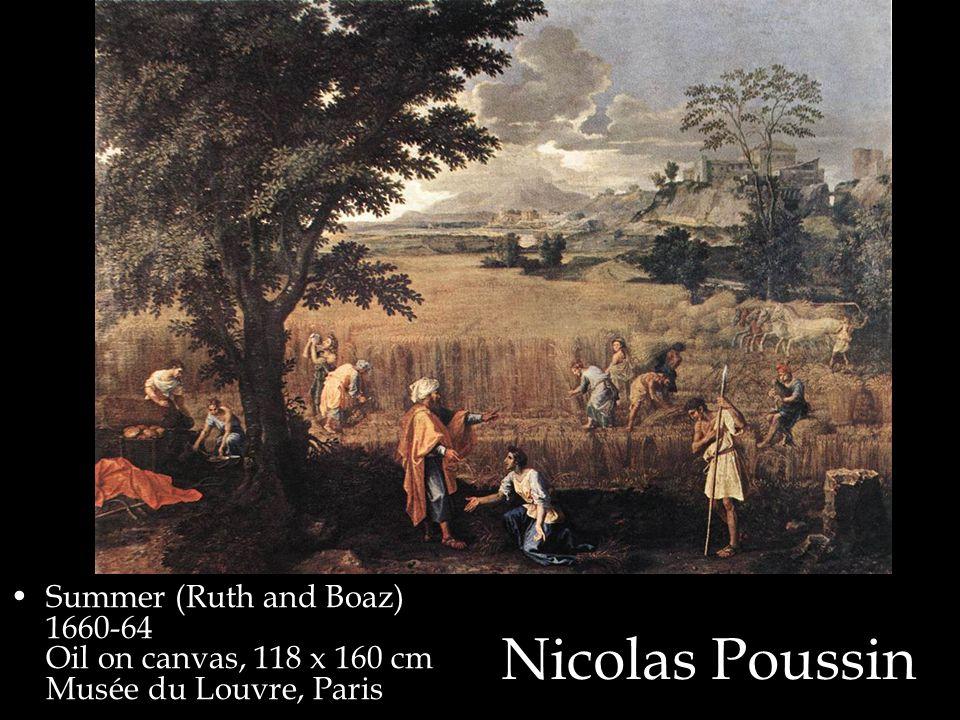 Nicolas Poussin Summer (Ruth and Boaz) 1660-64 Oil on canvas, 118 x 160 cm Musée du Louvre, Paris