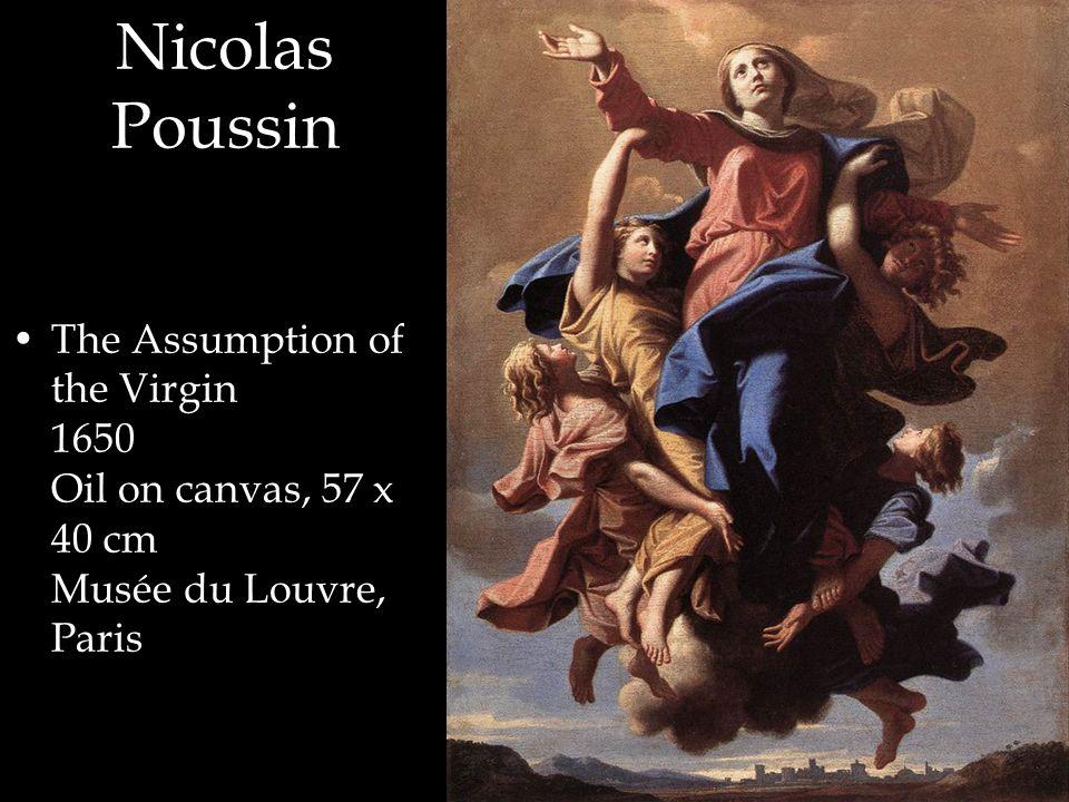 Nicolas Poussin The Assumption of the Virgin 1650 Oil on canvas, 57 x 40 cm Musée du Louvre, Paris