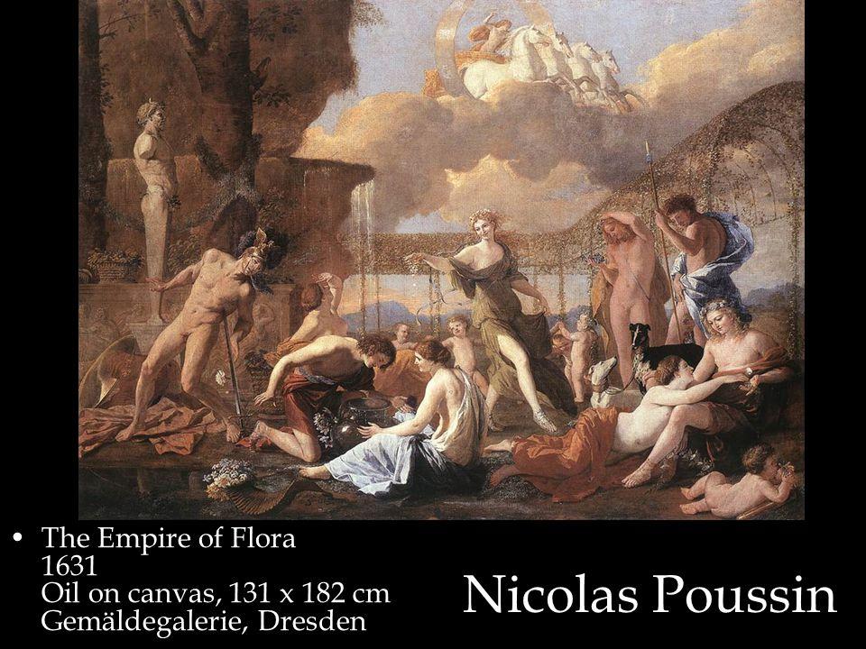 Nicolas Poussin The Empire of Flora 1631 Oil on canvas, 131 x 182 cm Gemäldegalerie, Dresden