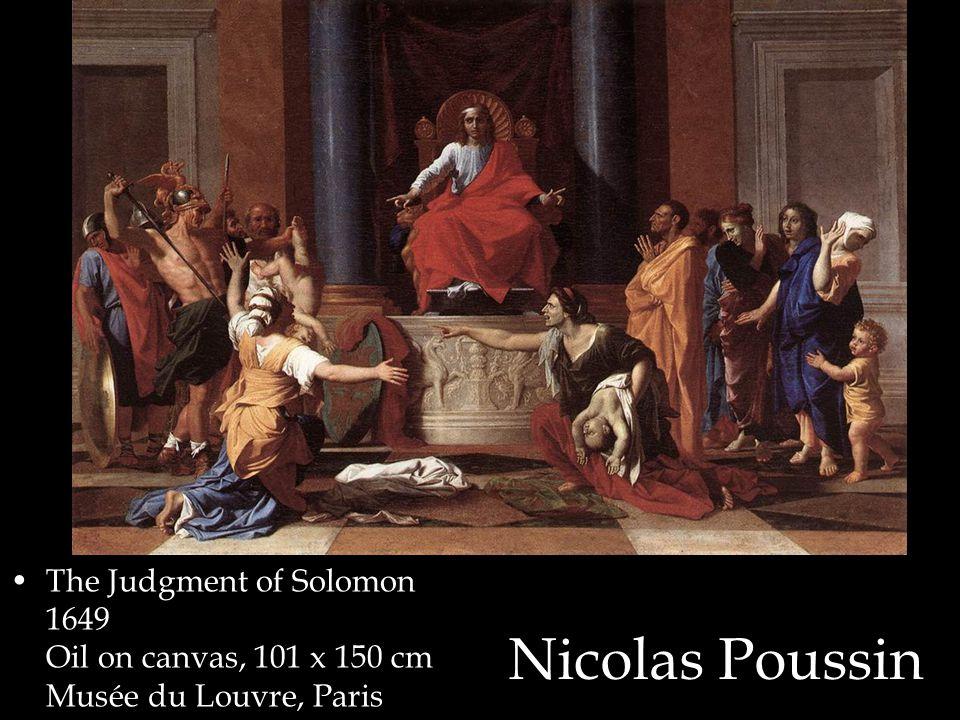 Nicolas Poussin The Judgment of Solomon 1649 Oil on canvas, 101 x 150 cm Musée du Louvre, Paris