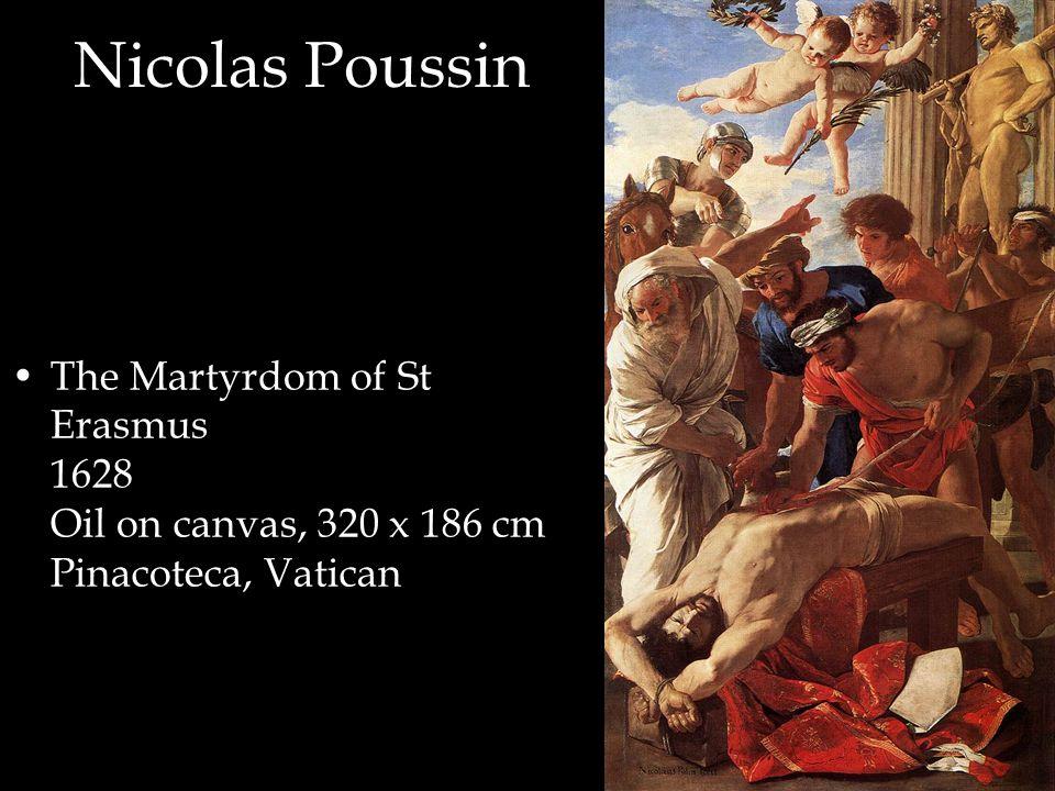 Nicolas Poussin The Martyrdom of St Erasmus 1628 Oil on canvas, 320 x 186 cm Pinacoteca, Vatican