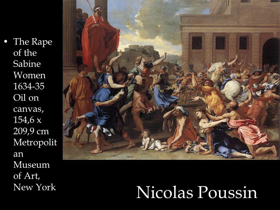 Nicolas Poussin The Rape of the Sabine Women 1634-35 Oil on canvas, 154,6 x 209,9 cm Metropolit an Museum of Art, New York