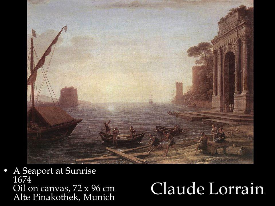 Claude Lorrain A Seaport at Sunrise 1674 Oil on canvas, 72 x 96 cm Alte Pinakothek, Munich