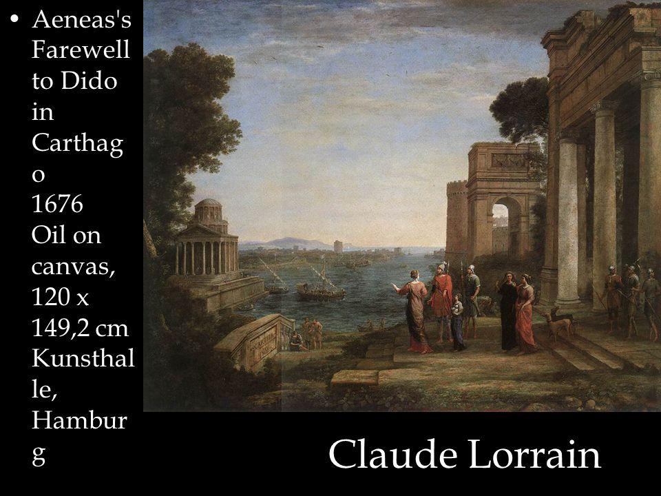 Claude Lorrain Aeneas s Farewell to Dido in Carthag o 1676 Oil on canvas, 120 x 149,2 cm Kunsthal le, Hambur g