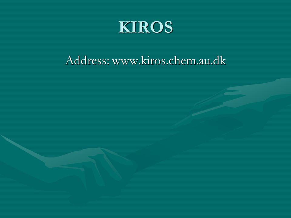 KIROS Address: www.kiros.chem.au.dk