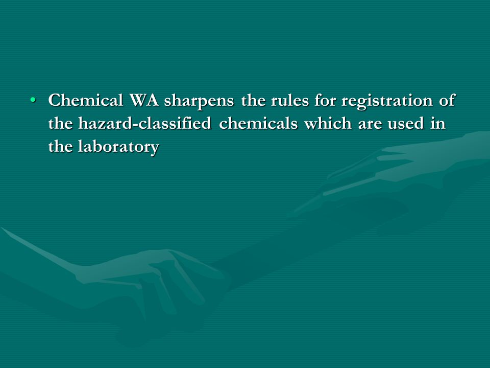 Chemical WA sharpens the rules for registration of the hazard-classified chemicals which are used in the laboratoryChemical WA sharpens the rules for registration of the hazard-classified chemicals which are used in the laboratory