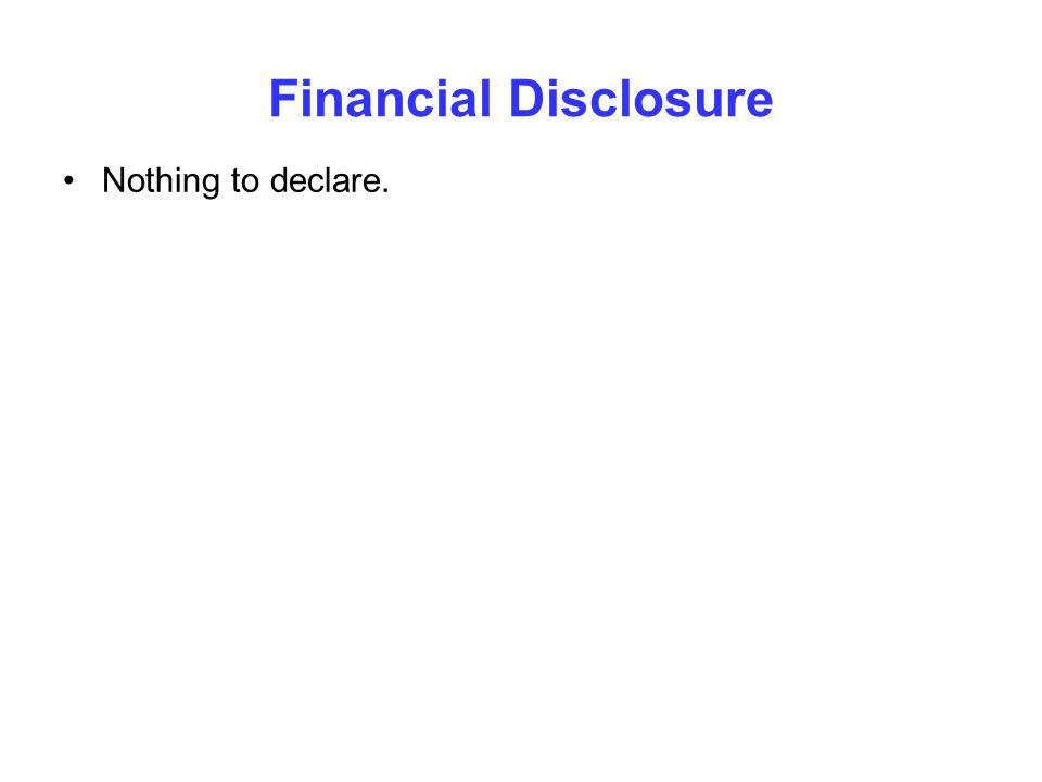 Financial Disclosure Nothing to declare.