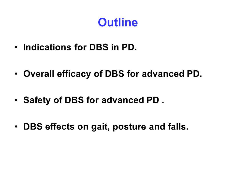 Outline Indications for DBS in PD. Overall efficacy of DBS for advanced PD.