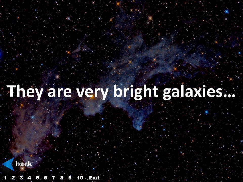 They are very bright galaxies… back 12345687910Exit