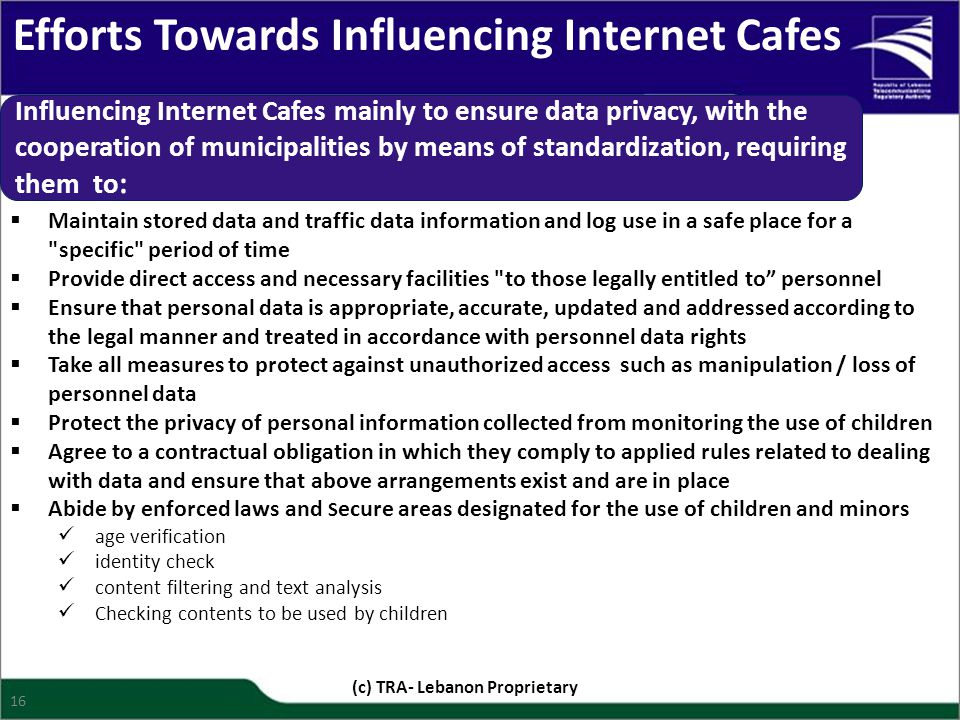 Efforts Towards Influencing Internet Cafes Influencing Internet Cafes mainly to ensure data privacy, with the cooperation of municipalities by means o