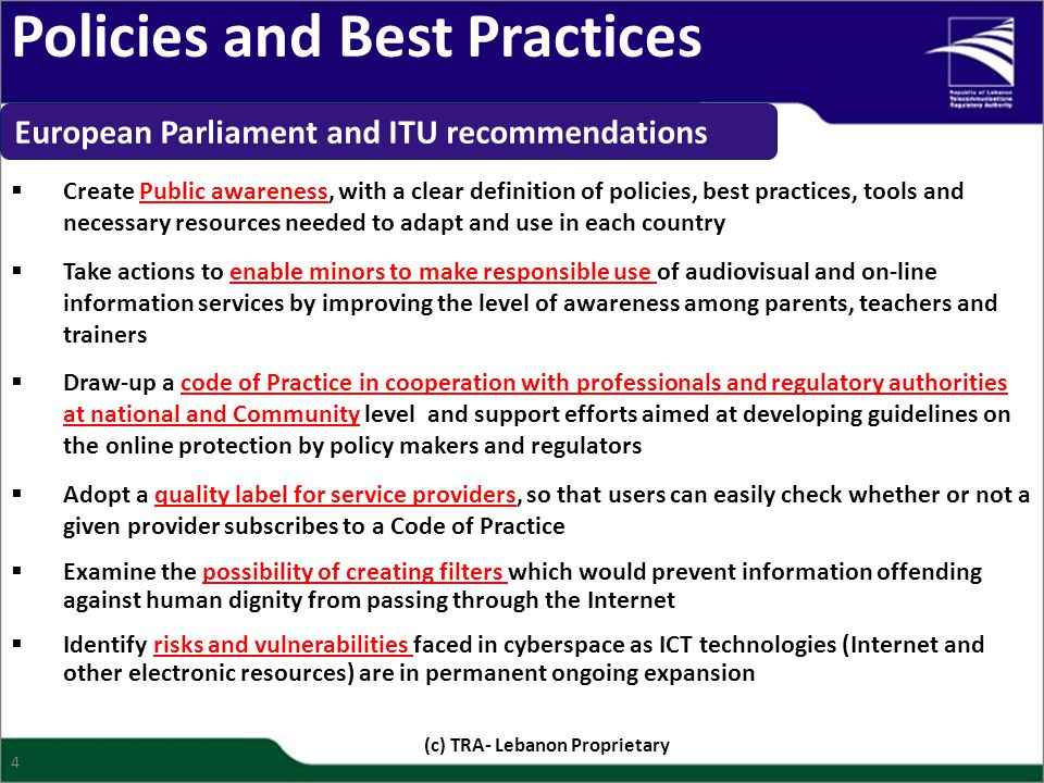 Policies and Best Practices European Parliament and ITU recommendations  Create Public awareness, with a clear definition of policies, best practices