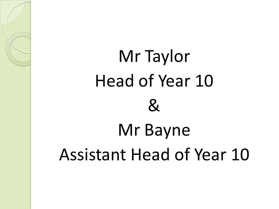 Mr Taylor Head of Year 10 & Mr Bayne Assistant Head of Year 10