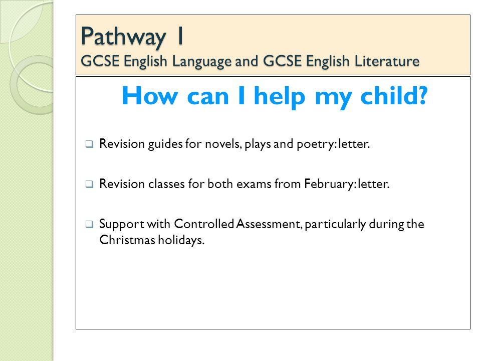Pathway 1 GCSE English Language and GCSE English Literature How can I help my child.