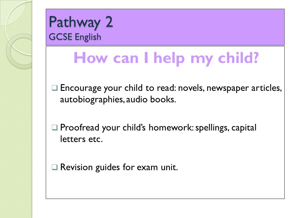 Pathway 2 GCSE English How can I help my child.