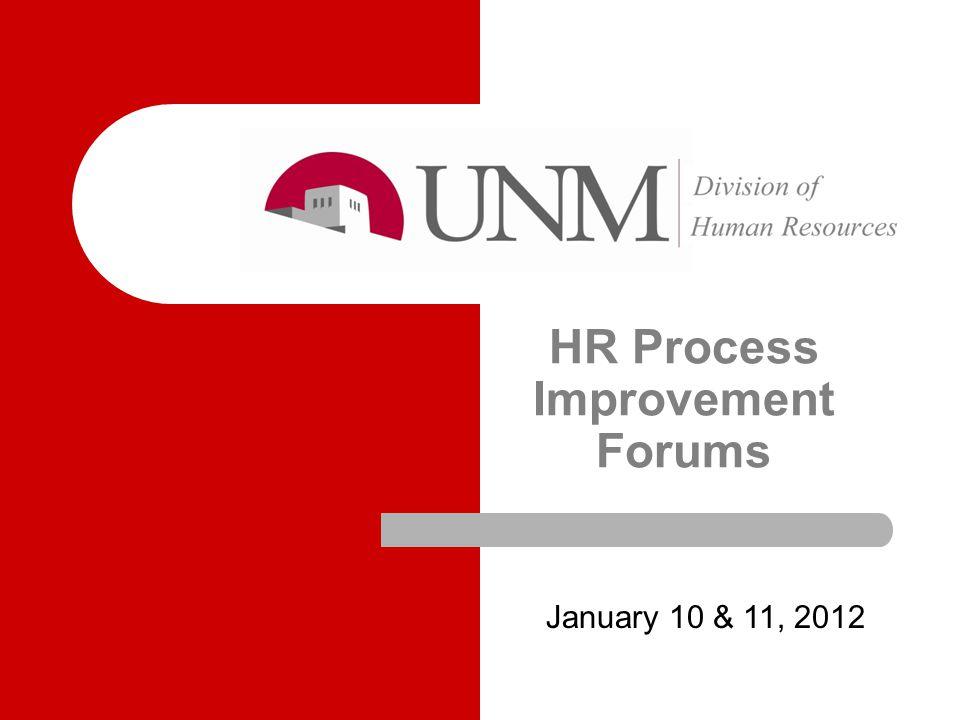 HR Process Improvement Forums January 10 & 11, 2012