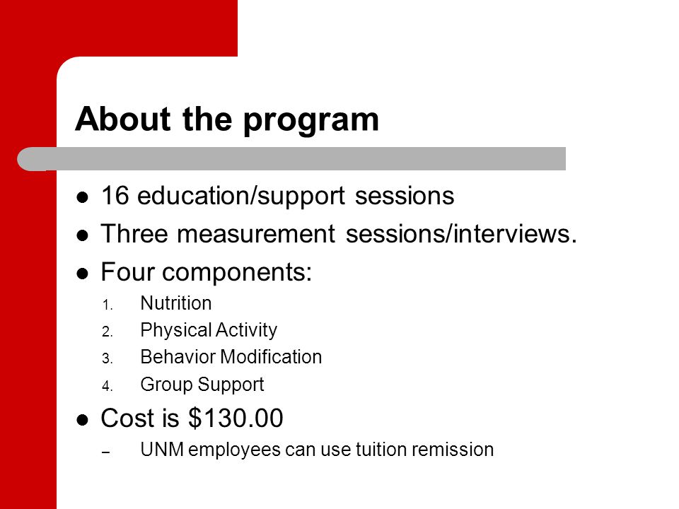 About the program 16 education/support sessions Three measurement sessions/interviews.