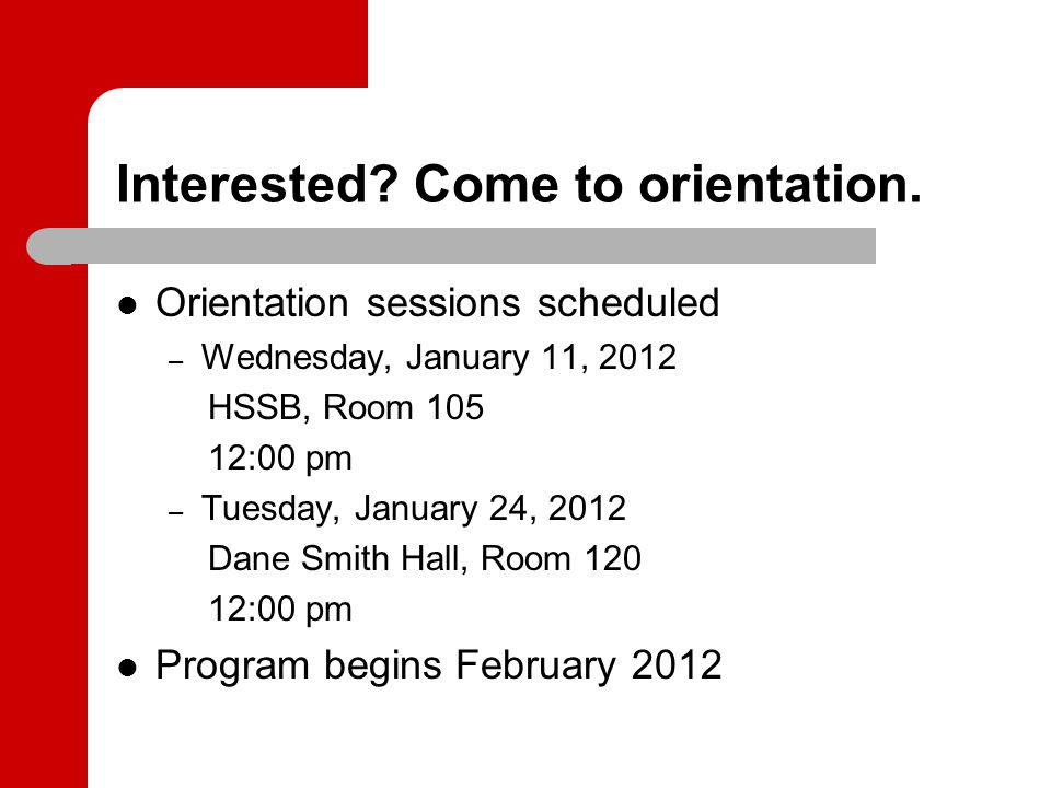 Interested. Come to orientation.