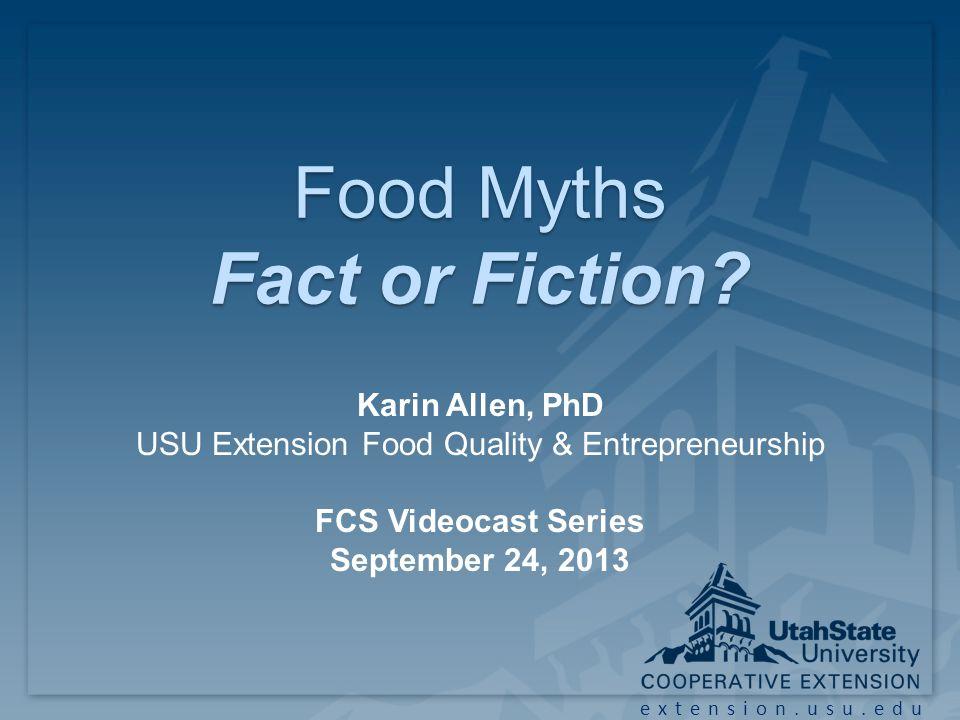 extension.usu.edu Food Myths Fact or Fiction.