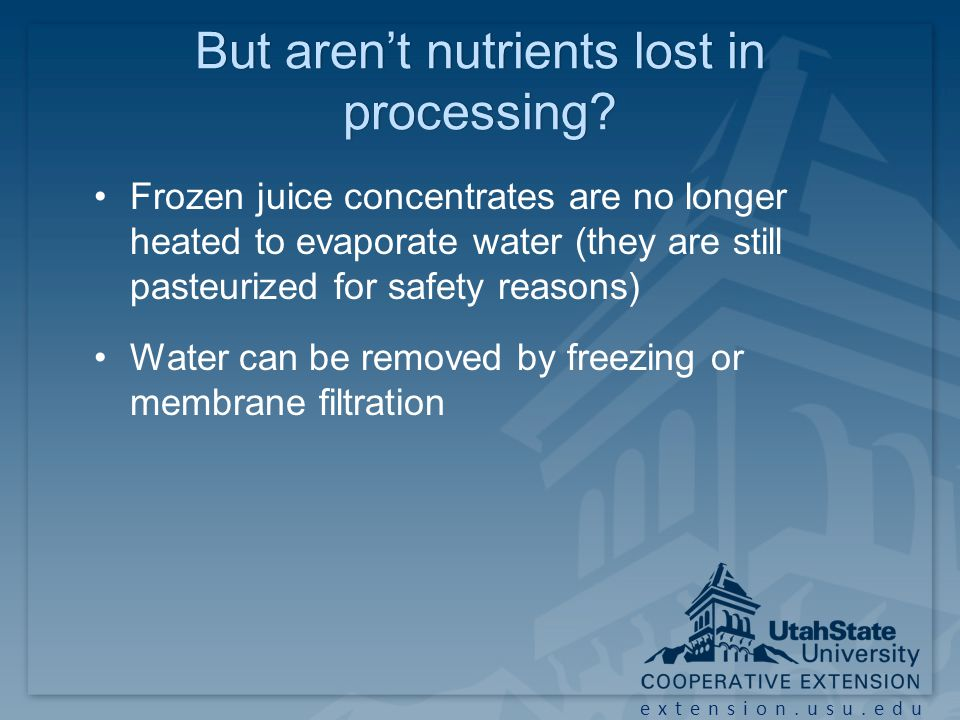 extension.usu.edu But aren't nutrients lost in processing.
