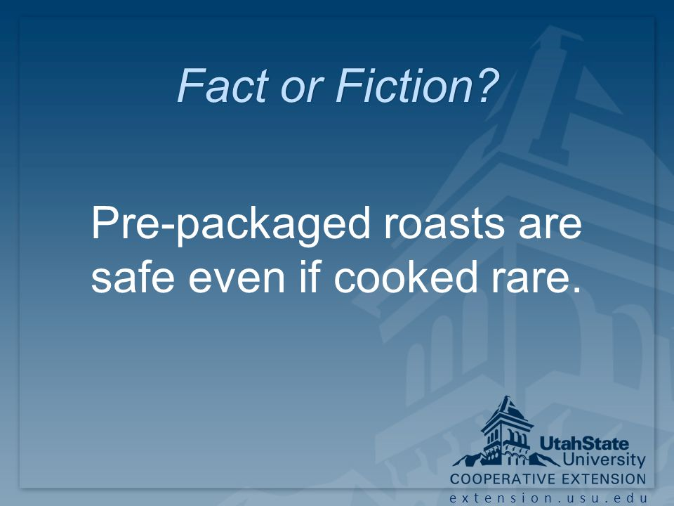 extension.usu.edu Fact or Fiction?Fact or Fiction.