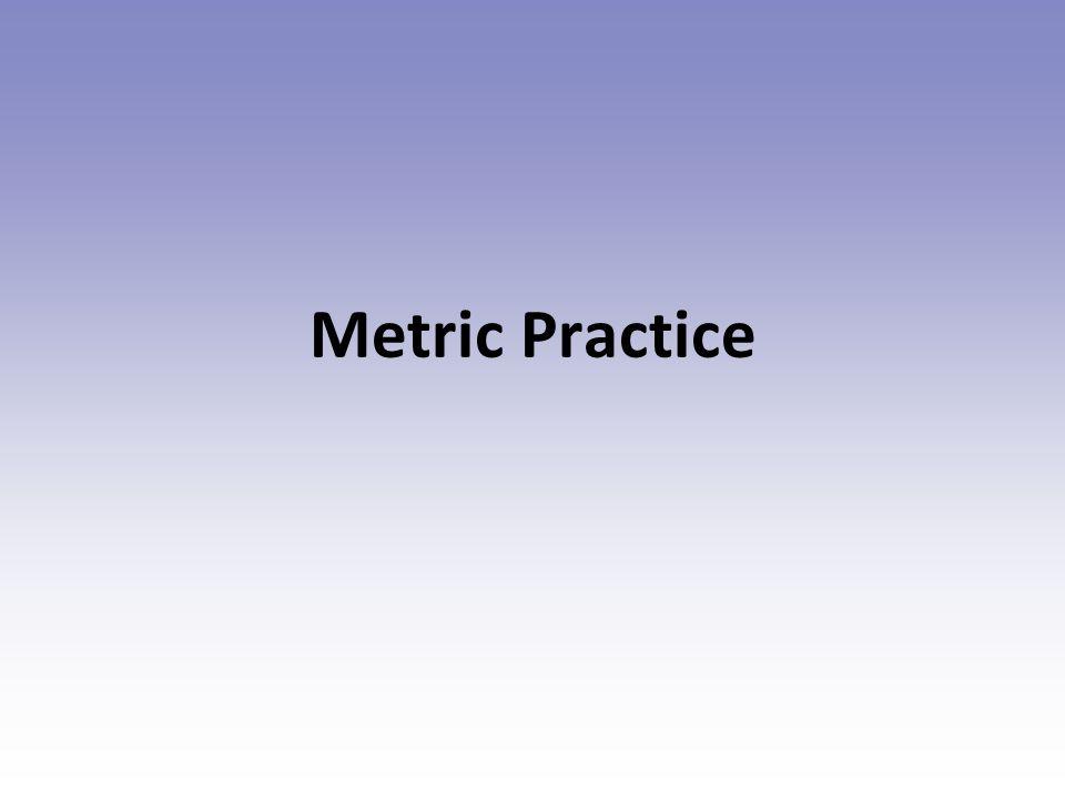 Metric Practice