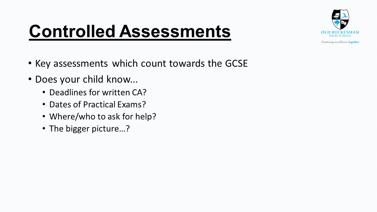 Controlled Assessments Key assessments which count towards the GCSE Does your child know...