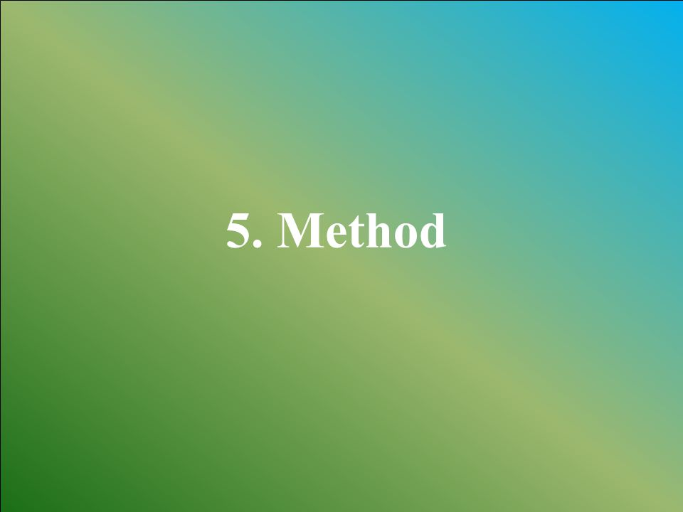 5. Method