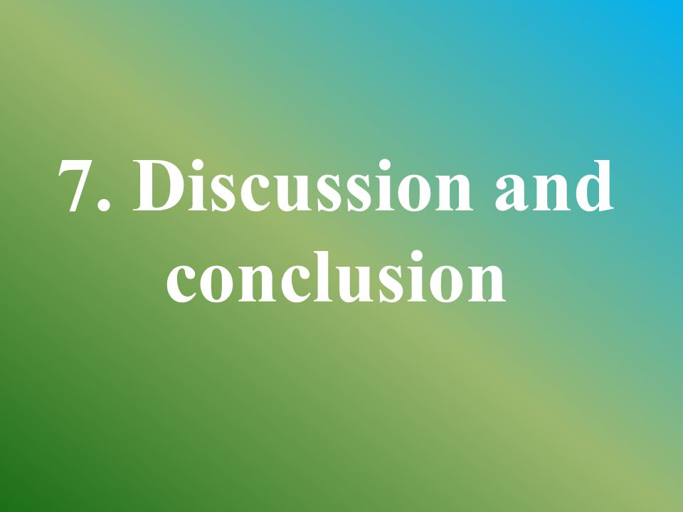 7. Discussion and conclusion