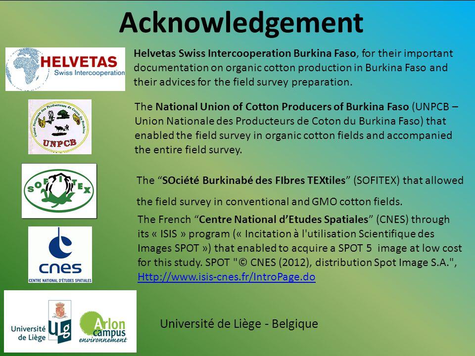Université de Liège - Belgique Acknowledgement The French Centre National d'Etudes Spatiales (CNES) through its « ISIS » program (« Incitation à l utilisation Scientifique des Images SPOT ») that enabled to acquire a SPOT 5 image at low cost for this study.