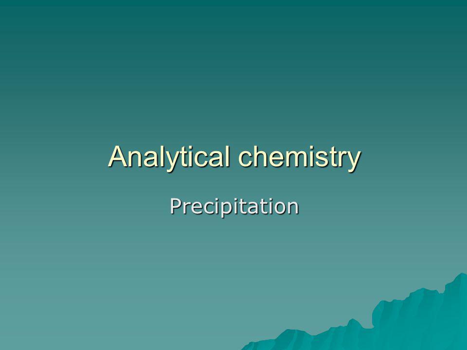 Analytical chemistry Precipitation
