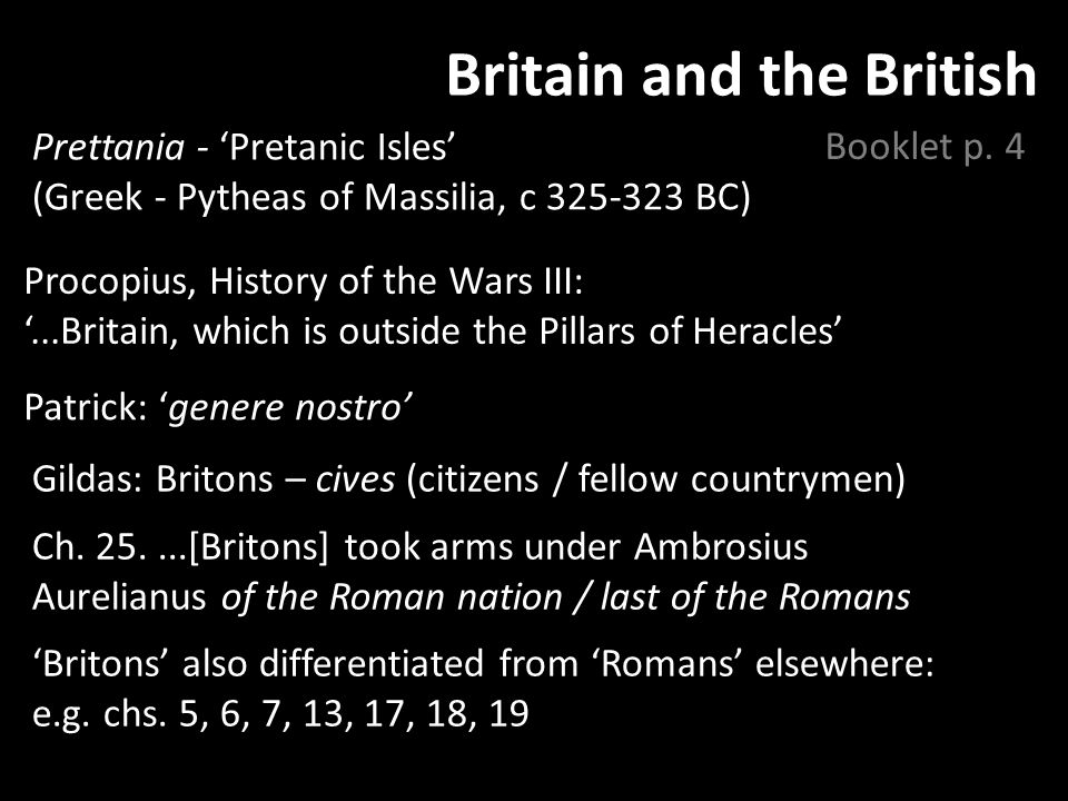 'Barbarian' attacks on Britain DEB 19: As the Romans went back home, there eagerly emerged from the coracles...the foul hordes of Irish [scotti – 'raiders'] and Picts Ch 20.