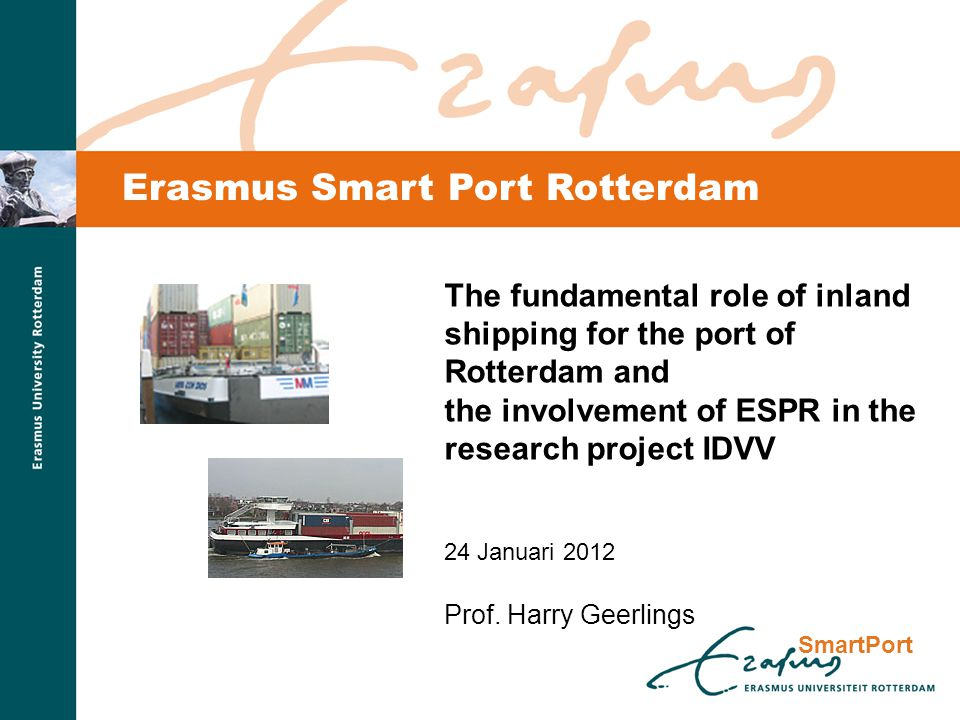 SmartPort European policy ambitions Improving market conditions Modernisation of the fleet Development of skilled labour force Image improvement and awareness raising Improved infrastructure and ports in 2050 50% of these streams transported via rail or inland.