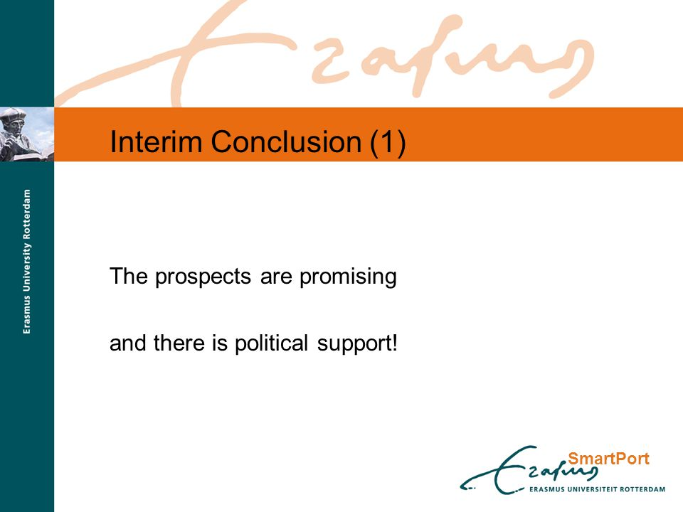 SmartPort Interim Conclusion (1) The prospects are promising and there is political support!