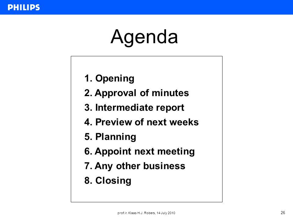 prof.ir. Klaas H.J. Robers, 14 July 2010 26 Agenda 1.