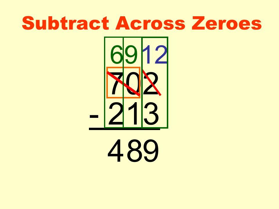 Subtract Across Zeroes 702 - 213 6912 984